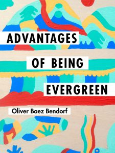 Advantage of Being Evergreen by Bendorf, book cover