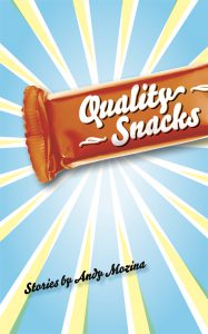 Quality Snacks, Stories by Andy Mozina, book cover